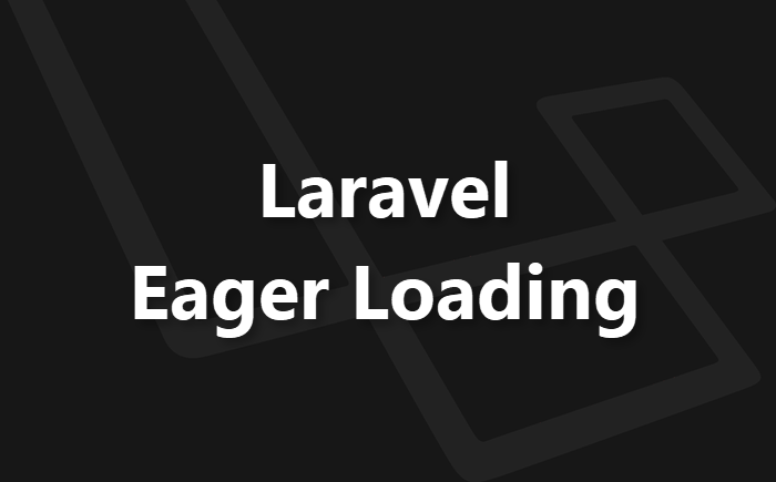 เพิ่มประสิทธิภาพ Laravel Eloquent Queries ด้วย Eager Loading